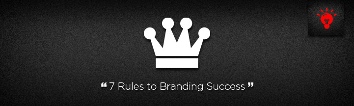 7 Rules to Branding Success