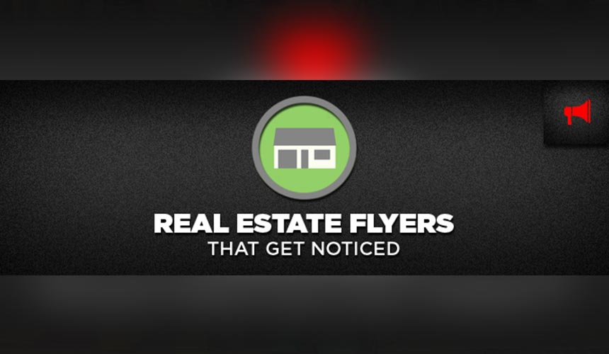 Create Effective Real Estate Flyers for your Real Estate Marketing Campaigns