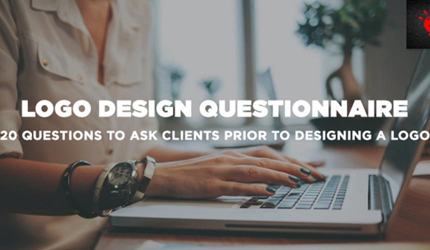 Top 20 Questions To Ask Clients Prior To Designing A Logo